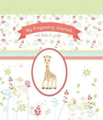 My Pregnancy Journal with Sophie la Girafe by Sophie La Girafe (Hardback, 2014)