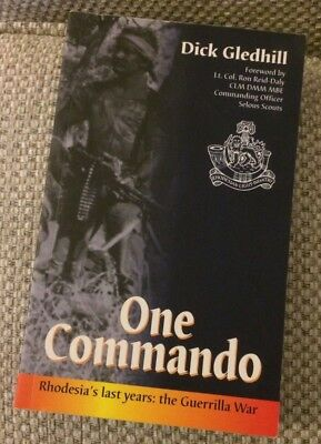 One Commando: Rhodesia's Last Years: The Guerrilla War by Dick Gledhill - p/b