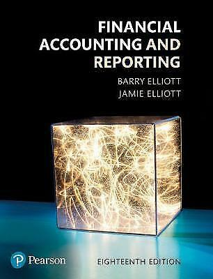 Financial Accounting and Reporting 18th Edition B.Elliott and J.Elliott