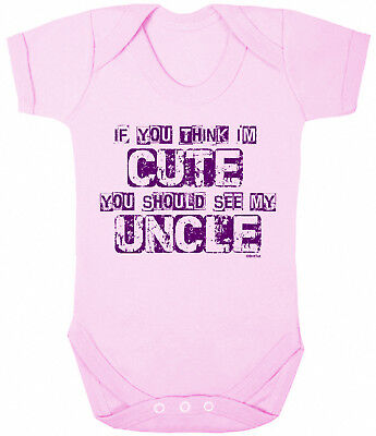 If You Think Im Cute See My UNCLE Funny Girls BabyGrow Vest Bodysuit Rompersuit