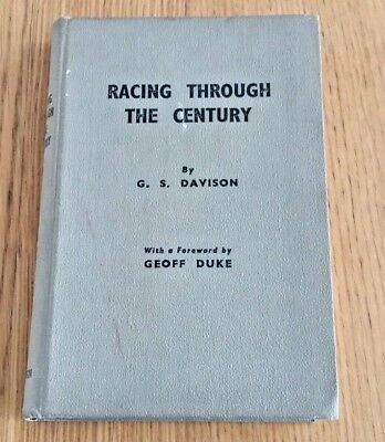 Racing Through the Century by G S Davison, 50 years of Motor Cycle Sport
