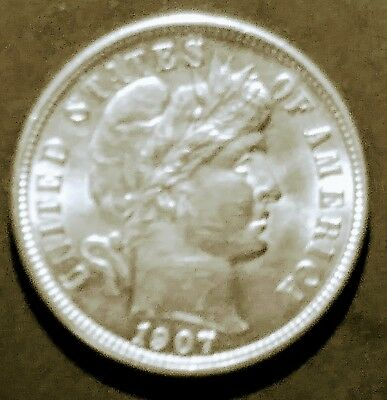 1907 S Barber Dime Au++ Condition Great+++ Eye Appeal !!!