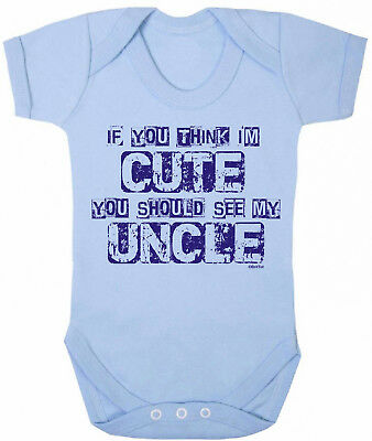 If You Think Im Cute See My UNCLE Funny Boys BabyGrow Vest Bodysuit Rompersuit
