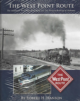 The West Point Route: ATLANTA & WEST POINT and Western Railway of ALABAMA, NEW