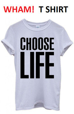 Choose Life Wham T-Shirt Fancy Dress Top Retro 80's Party Unisex George Michael