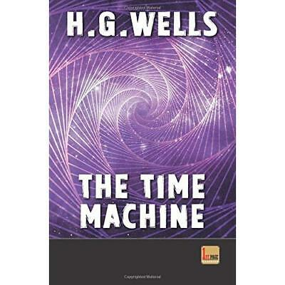The Time Machine: unabridged - first published in 1895: Volume 2 (1st. Page Clas