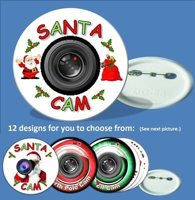 One Christmas Santa Cam Badge (58mm) 15 designs to pick from.(Elf & Nth Pole)