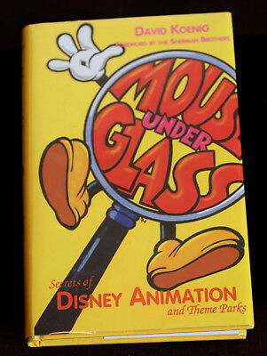 "Secrets of Disneyland & Walt Disney Animation ""Mouse Under Glass"" David Koenig"