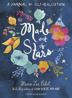 Made Out of Stars: A Journal for Self-Realization by Meera Lee Patel