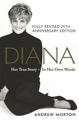 Diana: Her True Story - In Her Own Words: The Sunday Times Number-One Bestseller