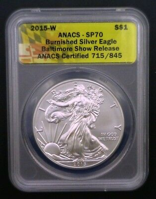 2015 W American Silver Eagle Dollar ANACS SP70 Burnished Baltimore Label 715/845