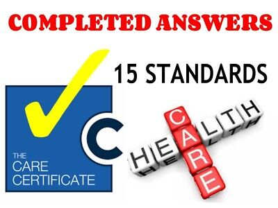 The Care Certificate, Completed 15 Standards Answers, Assessor Verified. 2018