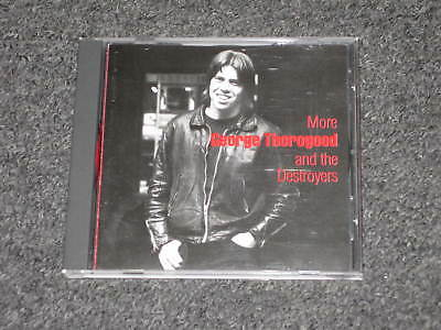 "George Thorogood and the Destroyers - ""More"" rare, out of print CD."