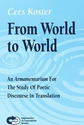From World To World: An Armamentarium: An Armamentarium for the Study of Poetic
