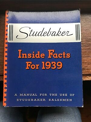 Studebaker Inside Facts For 1939 Manual For The Salesman