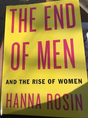 The End of Men : And the Rise of Women by Hanna Rosin (2013, Paperback)