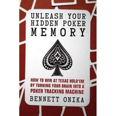 Unleash Your Hidden Poker Memory: How to Win at Texas Hold'em by Turning Your Br