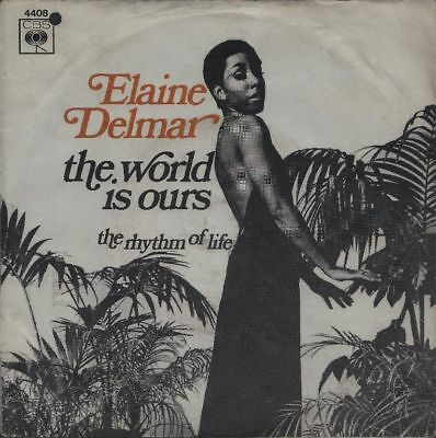 "ELAINE DELMAR: The World Is Ours / The Rhythm Of Life (´69 / rare Dutch 7"")"