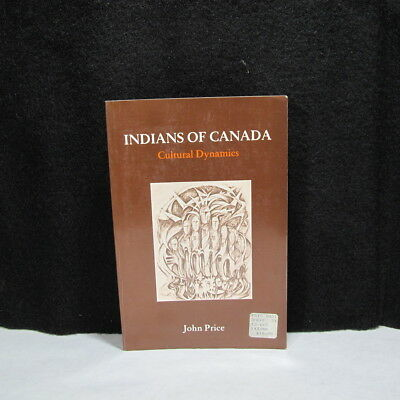 Vintage 1979  Indians of Canada:  Cultural Dynamics by John Price