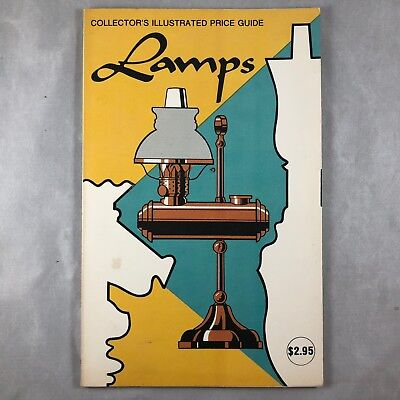 The Collector's Illustrated Price Guide : Lamps with current value