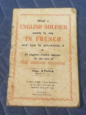 WW1/WW2 What An English Soldier Wants To Say In French Booklet