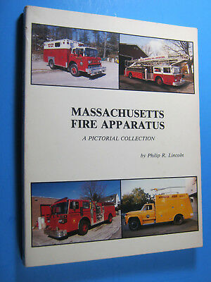 Massachusetts Fire Apparatus: A Pictorial Collection 1986 SIGNED BOOK TRUCK