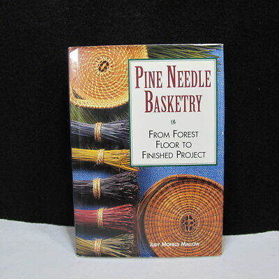 Pine Needle Basketry~From Forest Floor to Finished Project HOW TO DO IT YOURSELF