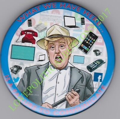 "DONALD TRUMP ""FAILURE TO COMMUNICATE""  POLITICAL PIN 3 INCH by  JOHN COLLADO"