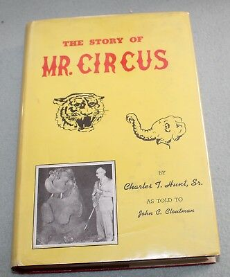 The Story of Mr Circus by Charles T Hunt, Sr, HB DJ  c1954