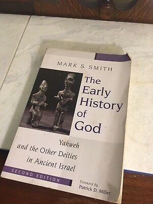 The Early History Of God - yahweh and the other dieties in ancient israel by Smi