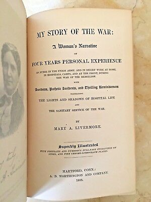 My Story Of The War: A Woman's Narrative -Experiences As A Union Army Nurse 1888