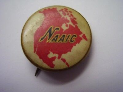 Vintage NAAIC North America Accident Insurance Co Pinback Pin Button