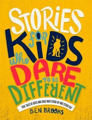 Stories for Kids Who Dare to Be Different by Ben Brooks (NEW Hardback)