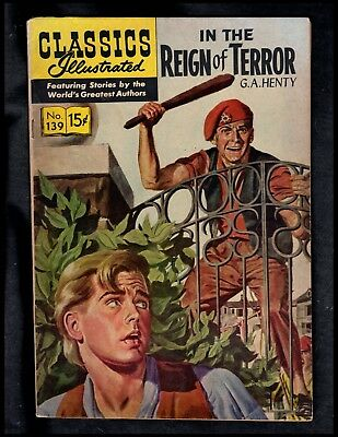 Classics Illustrated #139 G+  Hrn154 (Reign Of Terror) Free Ship On $15 Order!!