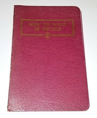 Vintage 1937 Westinghouse - How To Weld 29 Metals - Welding Booklet Book Antique