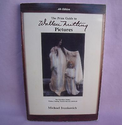 Price Guide To Wallace Nutting Pictures Ivankovich Book 1991 Id Values Repros