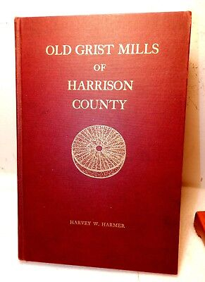 1940 Old Grist Mills of Harrison County WV Hardcover Book / H. Harmer