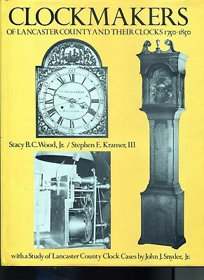 Clockmakers Of Lancaster County And Their Clocks 1750-1850 By Wood & Kramer-Book