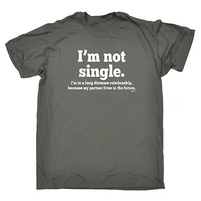 Funny Novelty T-Shirt Mens tee TShirt - Im Not Single Long Distance Relationship