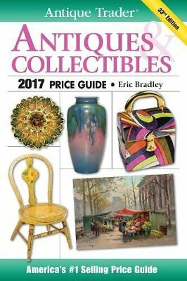 NEW - Antique Trader Antiques & Collectibles Price Guide 2017