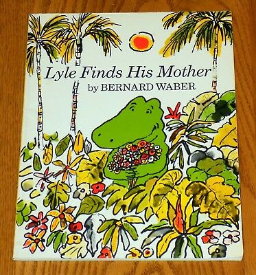 Lyle The Crocodile Lyle Finds His Mother Bernard Waber Book 1974 Vintage