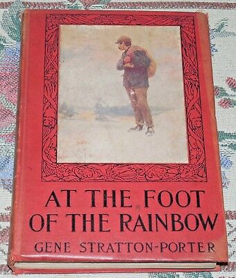 AT THE FOOT OF THE RAINBOW by GENE STRATTON-PORTER (1907, HC, GROSSET & DUNLAP)