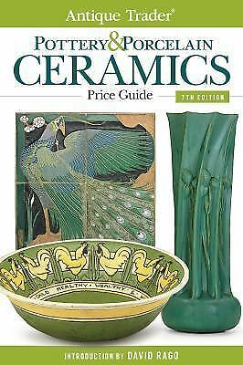 Antique Trader Pottery and Porcelain Ceramics Price Guide (2014, Paperback)