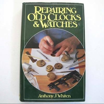 REPAIRING OLD CLOCKS & WATCHES - A.J. Whiten - 1982 Hardcover
