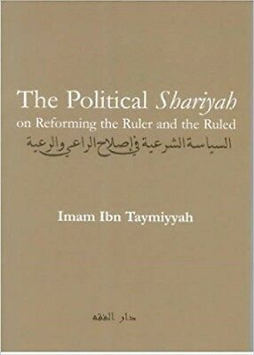 NOW REDUCED: The Political Shariah on Reforming the Ruler and the Ruled