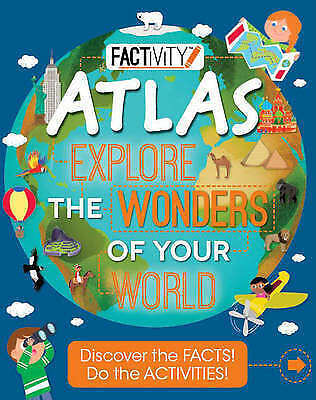 Factivity Atlas Explore the Wonders of Your World: Discover the Facts! Do the Ac
