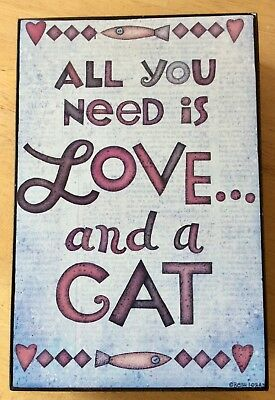 """Blossom Bucket """"ALL YOU NEED IS LOVE . . AND A CAT"""" Wood Box Sign"""