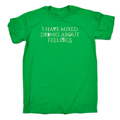 Funny Novelty T-Shirt Mens tee TShirt - I Have Mixed Drinks About Feelings