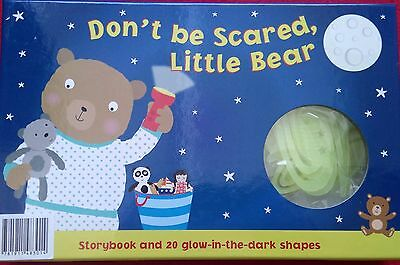 Don't Be Scared Little Bear - Book & Glow-In-The-Dark Shapes - Gift - Brand New
