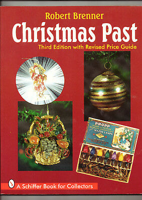 CHRISTMAS PAST Robert Brenner 3rd Edition w Price Guide Book Christmas Collecitb